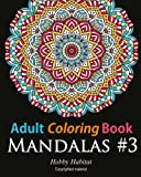 Adult Coloring Book - Mandalas #3: Coloring Book for Adults Featuring 50 Beautiful Mandala Designs: Volume 19 (Hobby Habitat Coloring Books)