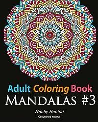 Adult Coloring Book - Mandalas #3: Coloring Book for Adults Featuring 50 Beautiful Mandala Designs