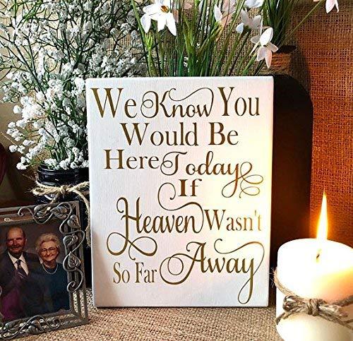 Monsety We Know You Would Be Here Today If Heaven Wasn't So Far Away Hochzeits-Gedenktafel Gedenktafel Gedenktafel Gedenktafel Gedenktafel 22,9 x 27,9 cm Holzschild Basteln für Wohnzimmer Deko (Gedenktafel An Der Hochzeit)