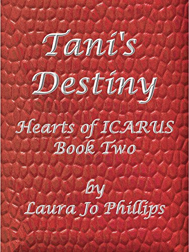 Tani's Destiny (Hearts of ICARUS Book 2)