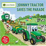 Johnny Tractor Saves the Parade (John Deere Series)