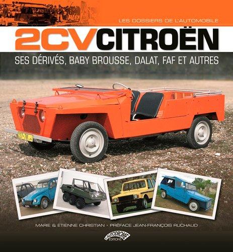 2 CV Citroën : Ses dérives : Baby Brousse, Dalat, Faf et autres par Marie Christian, Etienne Christian