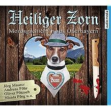 Heiliger Zorn. Mordsgschicht'n aus Oberbayern, 4 CDs