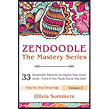 Zendoodle: 33 Zendoodle Patterns to Inspire Your Inner Artist--Even if You Think You're Not One! (Zendoodle Mastery Series Book 2) (English Edition)