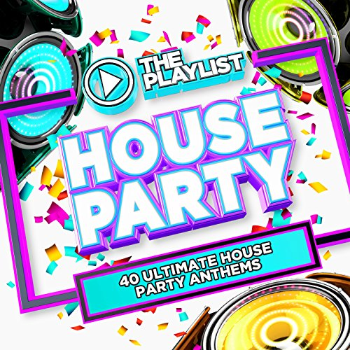 The Playlist - House Party