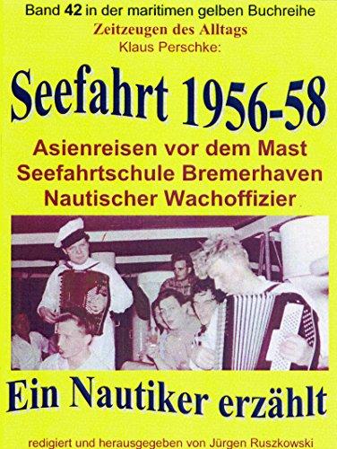 sienreisen vor dem Mast - Nautischer Wachoffizier: Band 42 in der maritimen gelben Buchreihe bei Jürgen Ruszkowski ()