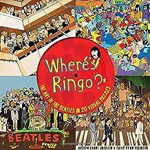 Where's Ringo?: Find Him in 20 Original Artworks