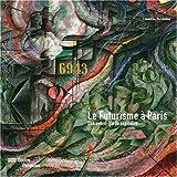 Le Futurisme à Paris : Une avant-garde explosive