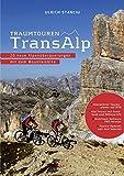 Traumtouren Transalp: 20 neue Alpenüberquerungen mit dem Mountainbike - Ulrich Stanciu