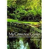 My Connecticut Garden: Personal Experiences of an Amateur Gardener
