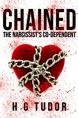 Chained : The Narcissist's Co-Dependent (English Edition)