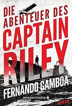 Die Abenteuer des Captain Riley von [Gamboa, Fernando]