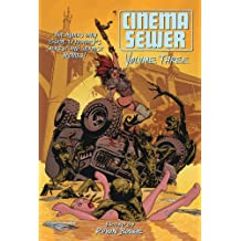 Cinema Sewer: The Adults Only Guide to History's Sickest and Sexiest Movies