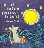 El Ratón Que Se Comió La Luna (ALBUMES ILUSTRADOS)