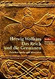 Das Reich und die Germanen - Herwig Wolfram