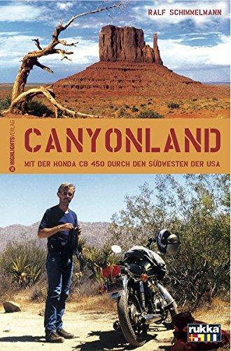 Canyonland: Mit dem Motorrad durch die Nationalparks im Südwesten der USA Usa Motorrad