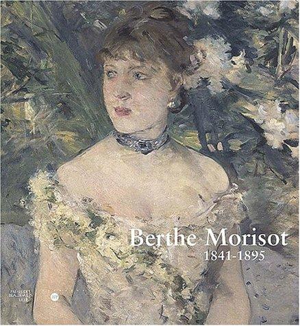 Berthe Morisot, 1841-1895. Lille, palais des Beaux-Arts, 10 mars - 9 juin 2002 ; Martigny, Fondation Pierre Gianadda, 20 juin - 19 novembre 2002
