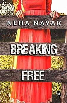 Breaking Free by [Nayak, Neha]