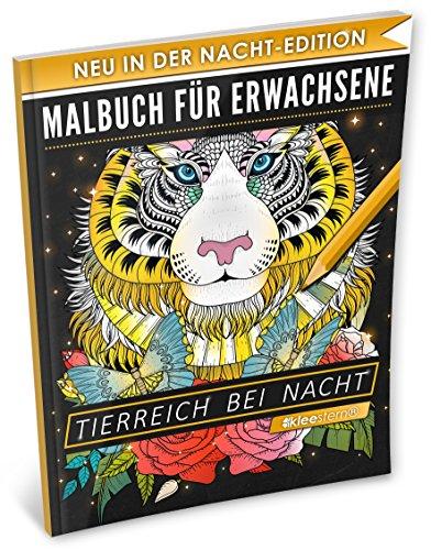 Malbuch für Erwachsene: Tierreich bei Nacht (A4 Nacht Edition, 40+ Ausmalbilder, Ideal für Neon & Glitzerstifte, Kleestern®) (Disney-management)