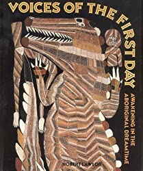 Voices of the First Day: Awakening in the Aboriginal Dreamtime (Inner Traditions) by Robert Lawlor (1992) Paperback