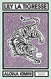 Lily la Tigresse (Hebrew Literature) by Alona Kimhi (2013-12-12)