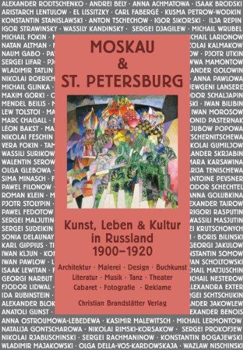 Moskau & St. Petersburg: Kunst, Leben & Kultur in Russland 1900-1920