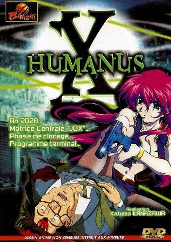 HUMANUS X - Dessin animé X Manga, version française non censurée.