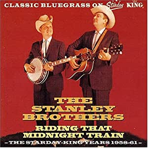 Ridin' That Midnight Train: (The Starday & King Years 1958-61)