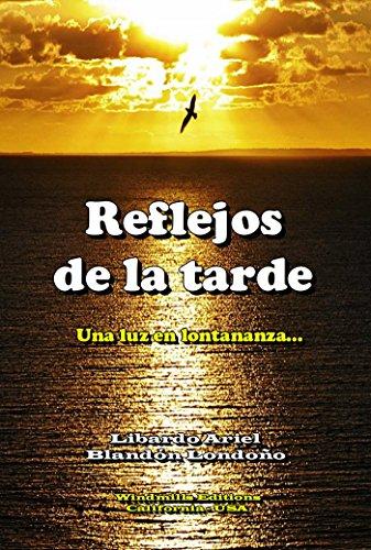 Reflejos de la tarde (WIE nº 374) por Libardo Ariel Blandón Londoño - Ariello