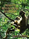 """Primate Behavioral Ecology          , described as """"an engaging, cutting-edge exposition,"""" incorporates exciting new discoveries and the most up-to-date approaches in its introduction to the field and its applications of behavioral eco..."""