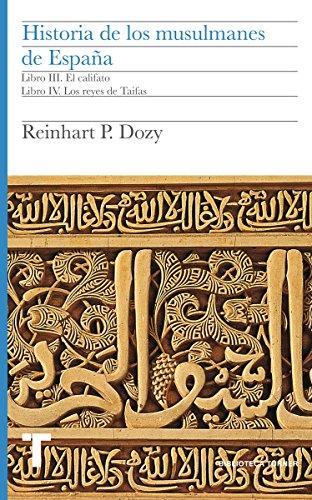 Historia de los musulmanes de España. Libros III y IV: El califato ...