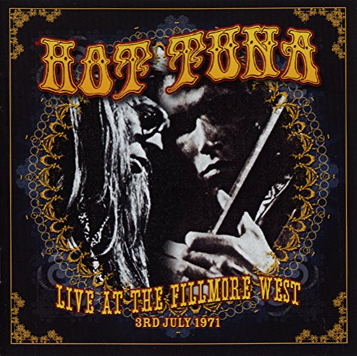 Hot Tuna: Live at the Fillmore West 3rd July 1971 (Audio CD)