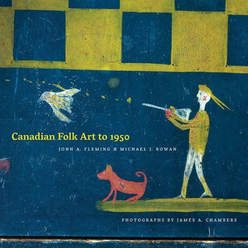 Canadian Folk Art to 1950 by John A. Fleming (2012-09-15)