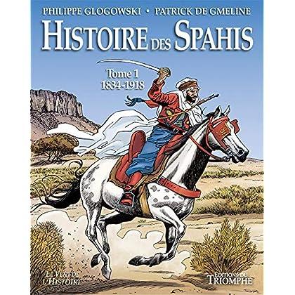 BD - Histoire des Spahis - Tome 1 - 1834 -1918