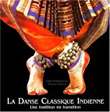 La danse classique indienne - Une tradition en transition