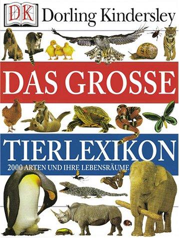 Das große Tierlexikon. 2000 Arten und ihre Lebensräume