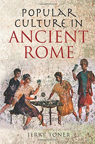 Popular Culture in Ancient Rome por Jerry Toner