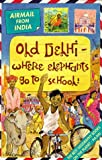 Old Delhi: Where Elephants Go to School (Airmail from India)