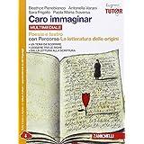 Caro immaginar. Poesia e teatro con letteratura delle origini. Con e-book. Con espansione online. Per le Scuole superiori