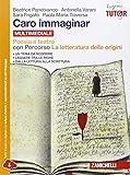 Caro immaginar. Poesia e teatro con letteratura delle origini. Per le Scuole superiori. Con e-book. Con espansione online