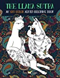 The Llama Sutra: An Off-Colour Adult Colouring Book: Lecherous Llamas, Suggestive Slo...