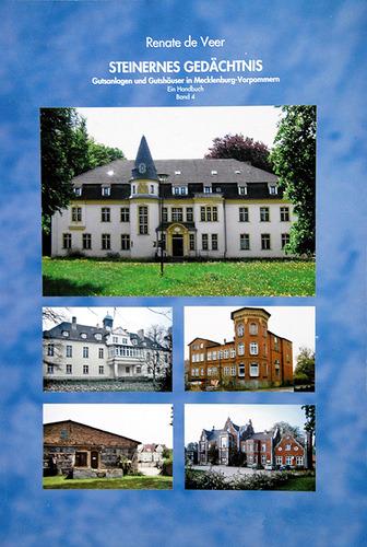 Steinernes Gedächtnis - Gutsanlagen und Gutshäuser in Mecklenburg-Vorpommern: Band 4