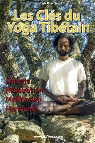 Les Cles du Yoga Tibetain par Teli Diarra
