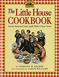 Little House Cookbook: Frontier Foods from Laura Ingall Wilder's Classic Stories