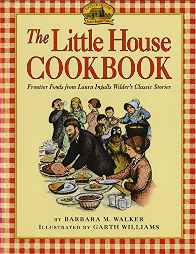 The Little House Cookbook: Frontier Foods from Laura Ingalls Wilder's Classic Stories (Little House Nonfiction) por Barbara M. Walker