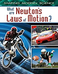 What Are Newton's Laws of Motion? (Shaping Modern Science) by Denyse O'Leary (2011-03-15)