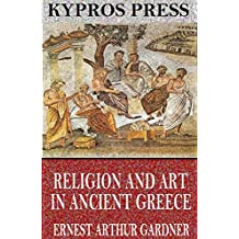 Religion and Art in Ancient Greece (English Edition)
