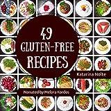 49 Gluten-Free Recipes: Gluten-Free Recipe Book Series