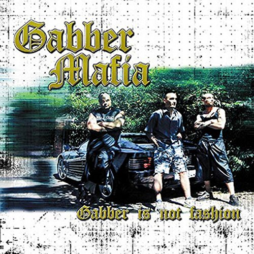 Gabber is not fashion [Explicit]