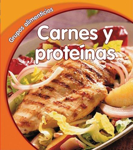 Carnes y Proteinas = Meat and Protein (Grupos Alimenticios) por Lola M. Schaefer